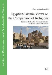 Egyptian-Islamic Views on the Comparison of Religions (häftad)