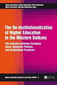 Re-Institutionalization of Higher Education in the Western Balkans (e-bok)
