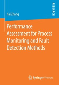 Performance Assessment for Process Monitoring and Fault Detection Methods (häftad)
