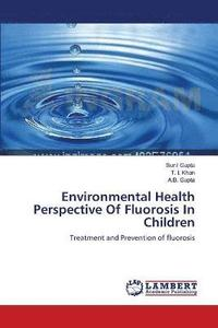 Environmental Health Perspective of Fluorosis in Children (häftad)
