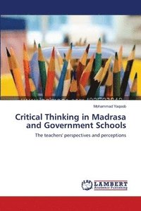 Critical Thinking in Madrasa and Government Schools (häftad)