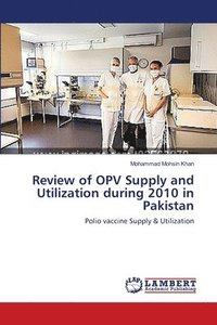 Review of Opv Supply and Utilization During 2010 in Pakistan (häftad)