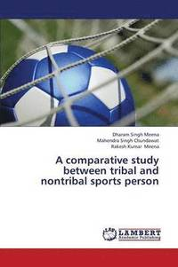 A Comparative Study Between Tribal and Nontribal Sports Person (häftad)