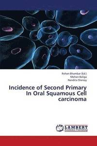 Incidence of Second Primary in Oral Squamous Cell Carcinoma (häftad)