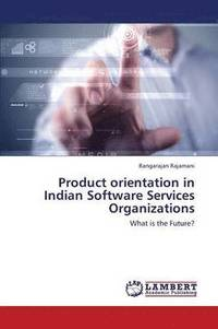 Product Orientation in Indian Software Services Organizations (häftad)