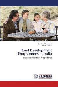 rural development programmes in india essay Rural develpoment programmes in india india is predominantly an agrarian country at present 833 million (833 crore) of india's population lives in villages.