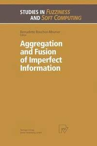 Aggregation and Fusion of Imperfect Information (häftad)