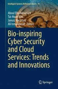 Bio-inspiring Cyber Security and Cloud Services: Trends and Innovations (inbunden)