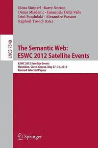 The Semantic Web: ESWC 2012 Satellite Events (häftad)