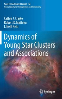 Dynamics of Young Star Clusters and Associations (inbunden)