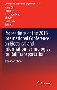 Proceedings of the 2015 International Conference on Electrical and Information Technologies for Rail Transportation (inbunden)