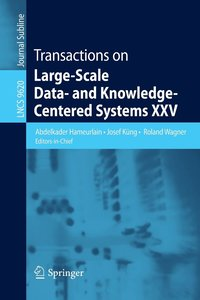 Transactions on Large-Scale Data- and Knowledge-Centered Systems XXV (häftad)