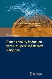Dimensionality Reduction with Unsupervised Nearest Neighbors (häftad)