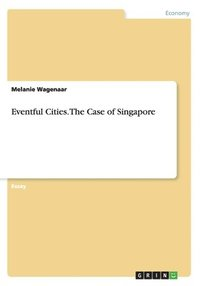 Eventful Cities. The Case of Singapore (häftad)
