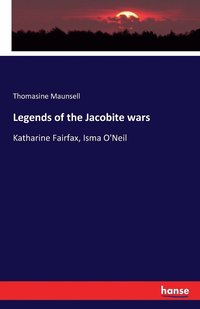 Legends of the Jacobite Wars (häftad)