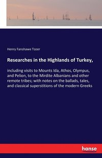 Researches in the Highlands of Turkey, (häftad)