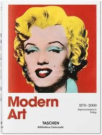 Modern Art. A History from Impressionism to Today (inbunden)