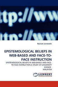 Epistemological Beliefs in Web-Based and Face-To-Face Instruction (häftad)