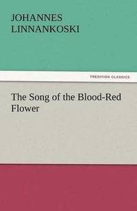 The Song of the Blood-Red Flower (häftad)