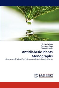 Antidiabetic Plants Monographs (häftad)