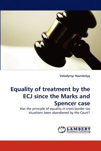 Equality of Treatment by the Ecj Since the Marks and Spencer Case (häftad)