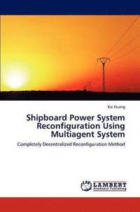 Shipboard Power System Reconfiguration Using Multiagent System