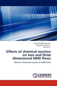Effects of Chemical Reaction on Two and Three Dimensional Mhd Flows (häftad)