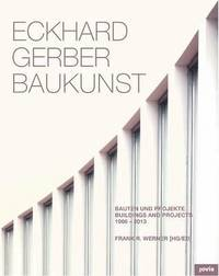 Eckhard Gerber Baukunst: Buildings and Projects 1966-2013 (inbunden)