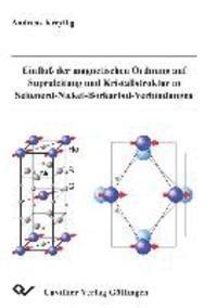 Einfluß Der Magnetischen Ordnung Auf Supraleitung Und Kristallstruktur In Seltenerd Nickel Borkarbid Verbindungen Av Andreas Kreyßig Häftad