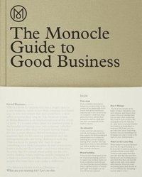 The Monocle Guide to Good Business (inbunden)