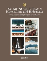 The Monocle Guide To Hotels, Inns and Hideaways (inbunden)