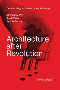 Architecture After Revolution (inbunden)