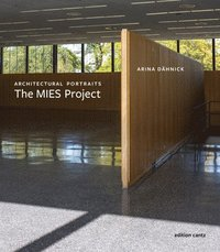 Arina Daehnick: Architectural Portraits. the Mies Project (inbunden)