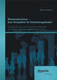 missionstourismus eine perspektive fur entwicklungslander eine studie uber die touristischen potentiale von missionsstationen am - Entwicklungslander Beispiele