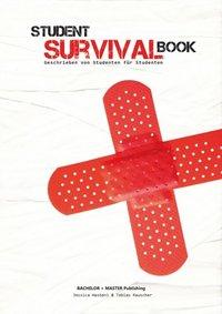 Student Survival Book   Der Ultimative Ratgeber: Studiensystem,  Zeitmanagement, Finanzmanagement, Haushalt,