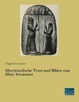 Altorientalische Texte und Bilder zum Alten Testament - Hugo ...