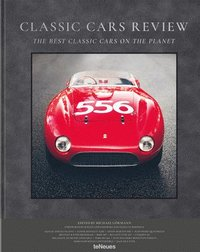 Classic Cars Review: The Best Classic Cars on the Planet (inbunden)
