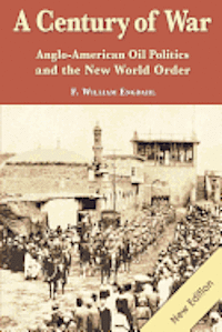 A Century of War: : Anglo-American Oil Politics and the New World Order (häftad)