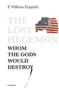 The Lost Hegemon: Whom the Gods Would Destroy (häftad)