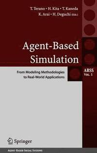 Agent-Based Simulation: From Modeling Methodologies to Real-World Applications (inbunden)