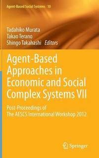 Agent-Based Approaches in Economic and Social Complex Systems VII (inbunden)