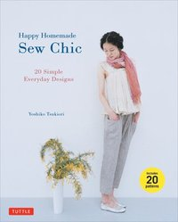 Happy Homemade: Sew Chic: 20 Simple Everyday Designs (häftad)