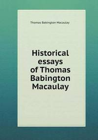 thomas babington macaulay critical and historical essays