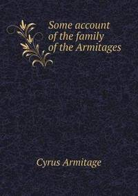 Some Account of the Family of the Armitages (häftad)
