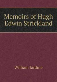 Memoirs of Hugh Edwin Strickland (häftad)