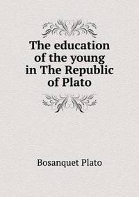The Education of the Young in the Republic of Plato (häftad)