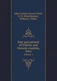Past and Present of O'Brien and Osceola Counties, Iowa Volume 1 (häftad)