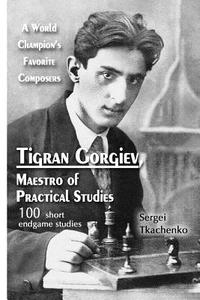 Tigran Gorgiev, Maestro of Practical Studies (häftad)