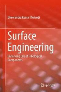 Surface Engineering av Dheerendra Kumar Dwivedi (Bok)