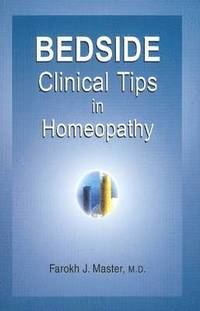 Bedside Clinical Tips in Homoeopathy (häftad)